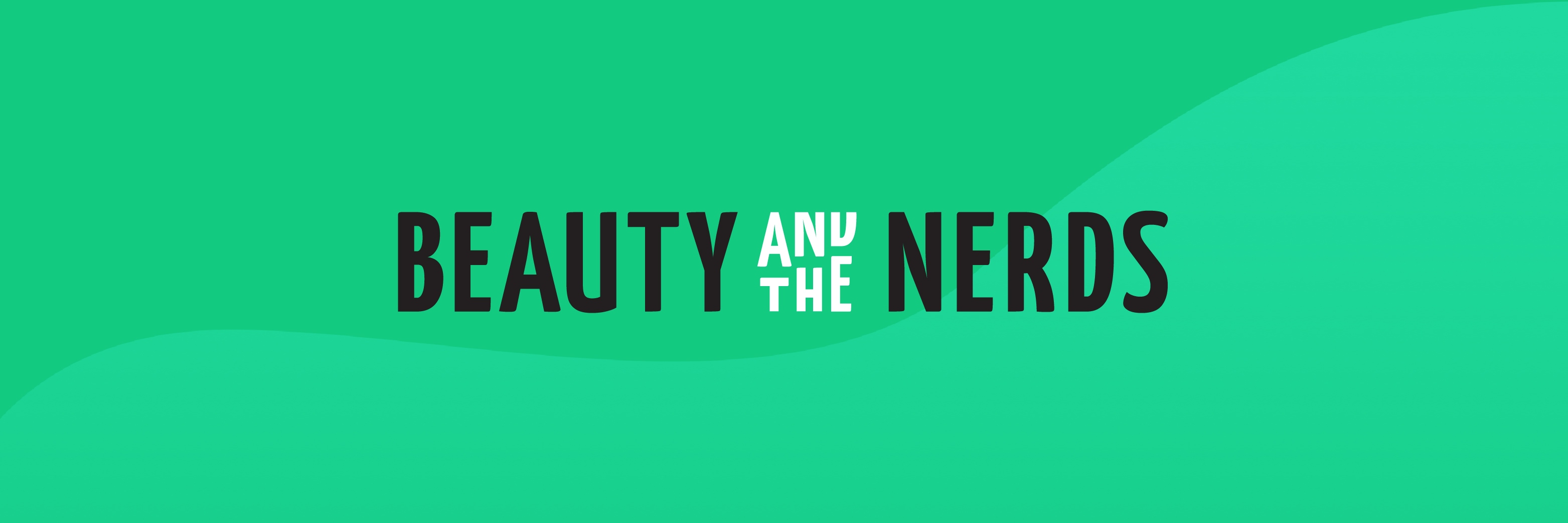 Beauty and the Nerds